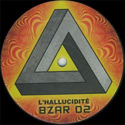 Bzar 02 - L'hallucidité Hors Serie 03