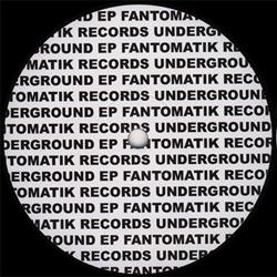 Fantomatik Underground EP 1