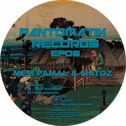 Fantomatik EP 06